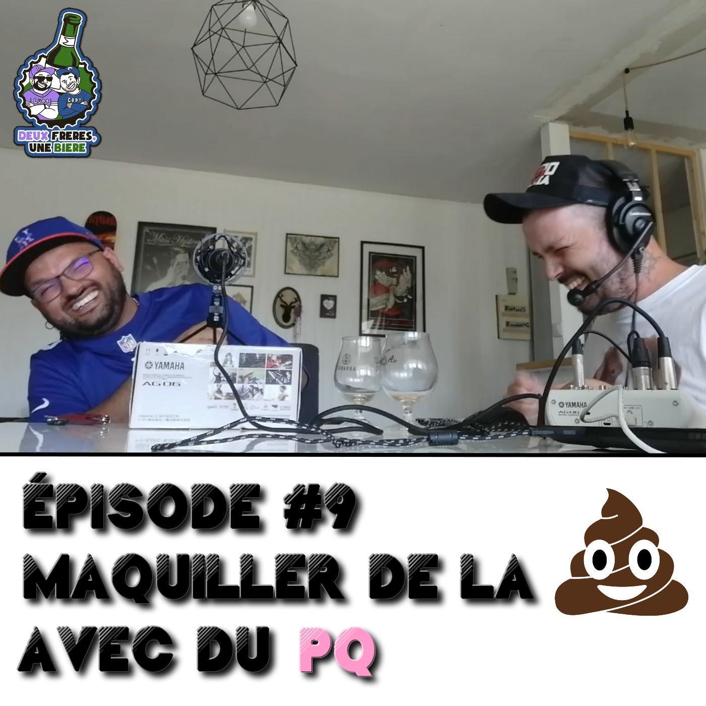 Maquiller de la 💩 avec du PQ # épisode 9 [ 2 frères, Une bière]