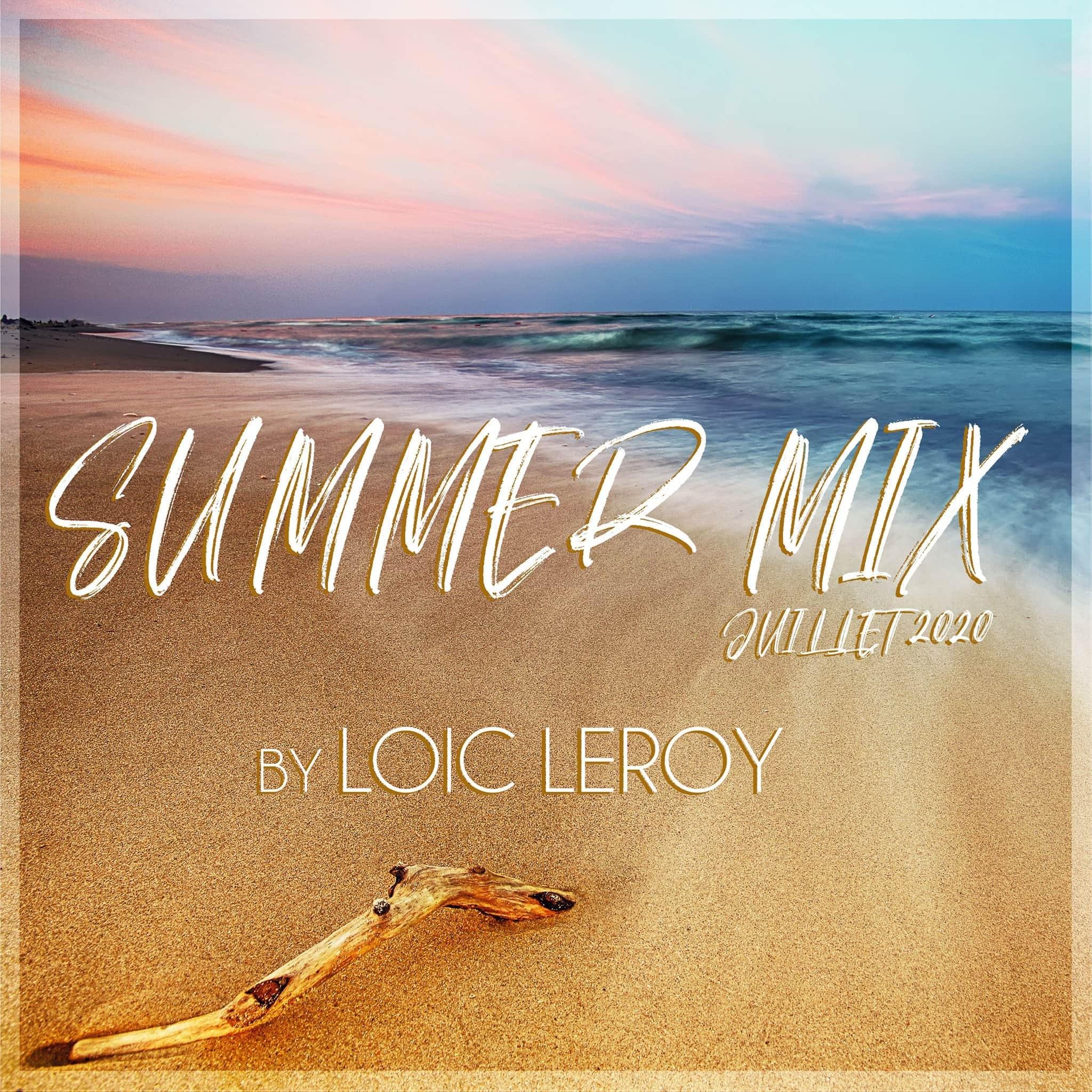 Loic Leroy - Summer Mix - Juillet 2k20