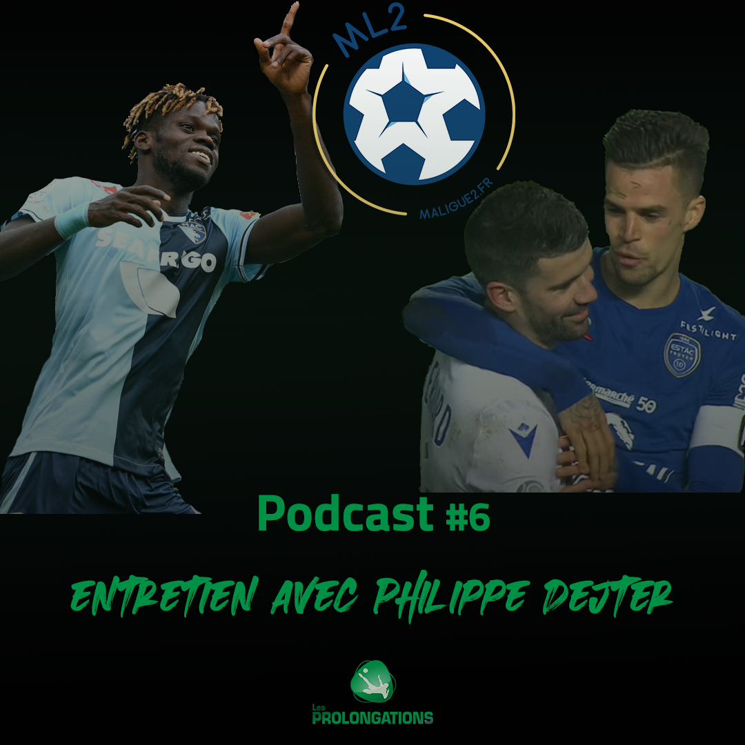 Entretien avec Philippe Dejter (MaLigue2) #6