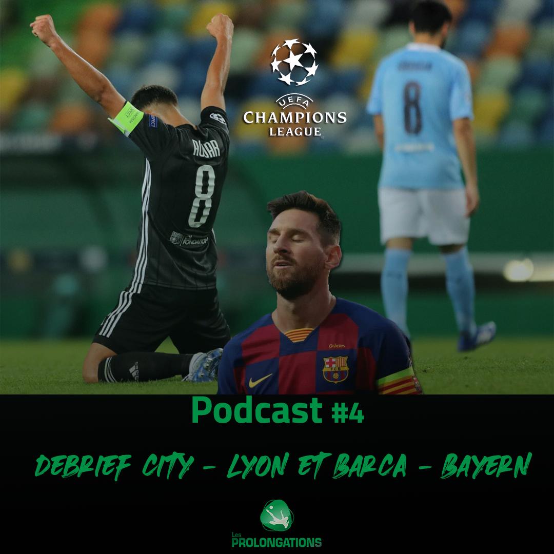 Le Debrief de Manchester City – Lyon et de Barça – Bayern Munich #4
