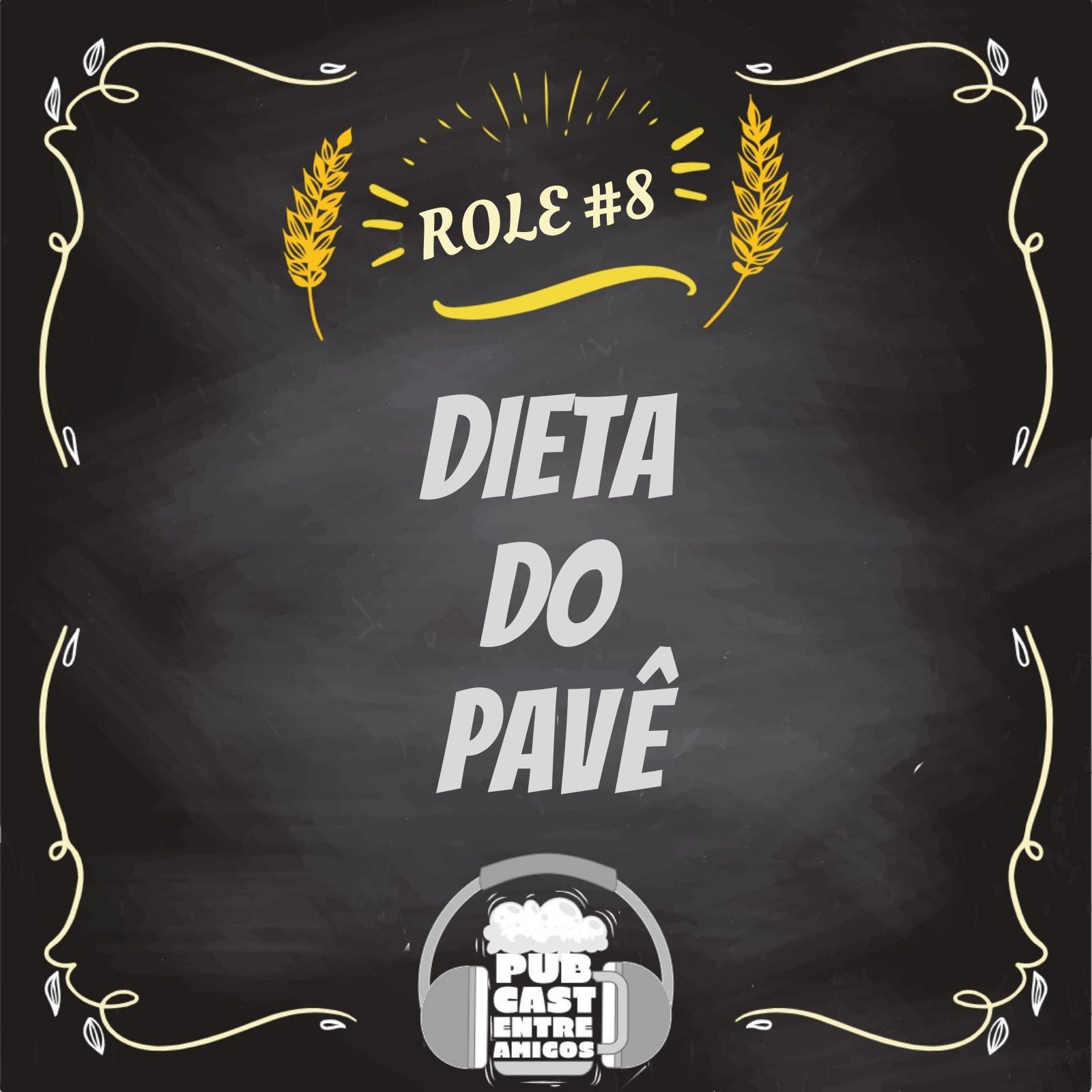 PubCast Rolê#8 - Dieta (do Pavê)