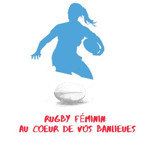 Rugby Féminin: au cœur des banlieues