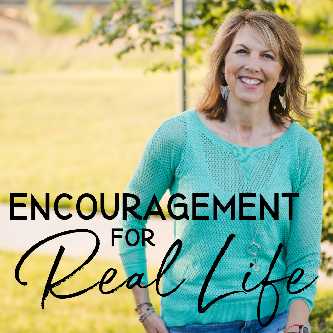 Encouragement for Real Life