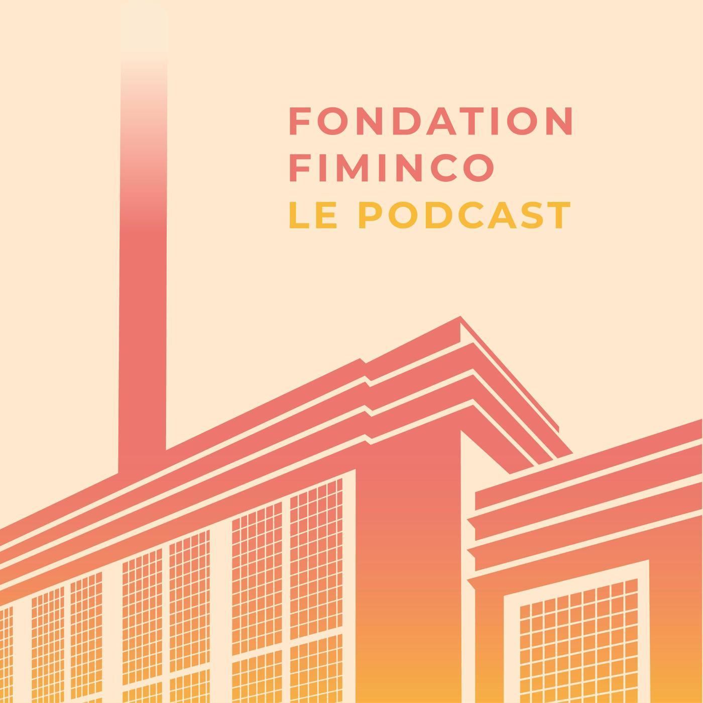 Fondation Fiminco, le podcast