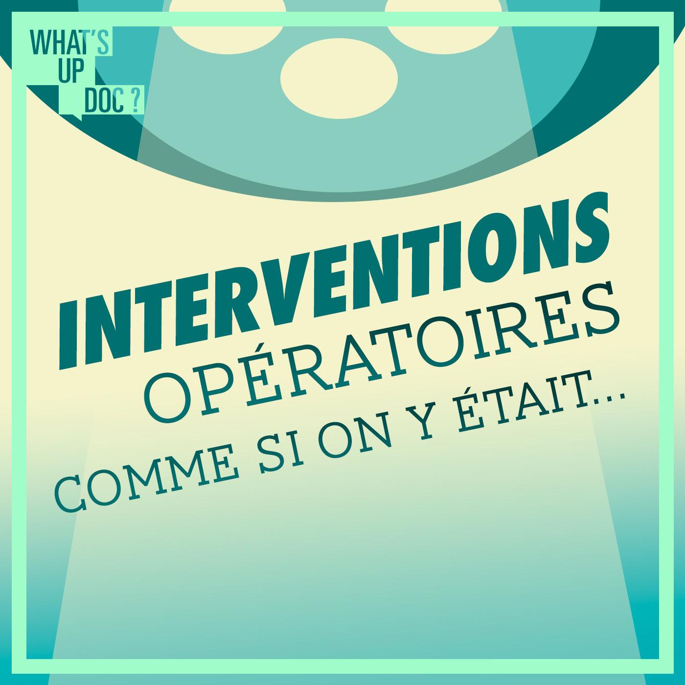 Interventions opératoires : comme si on y était