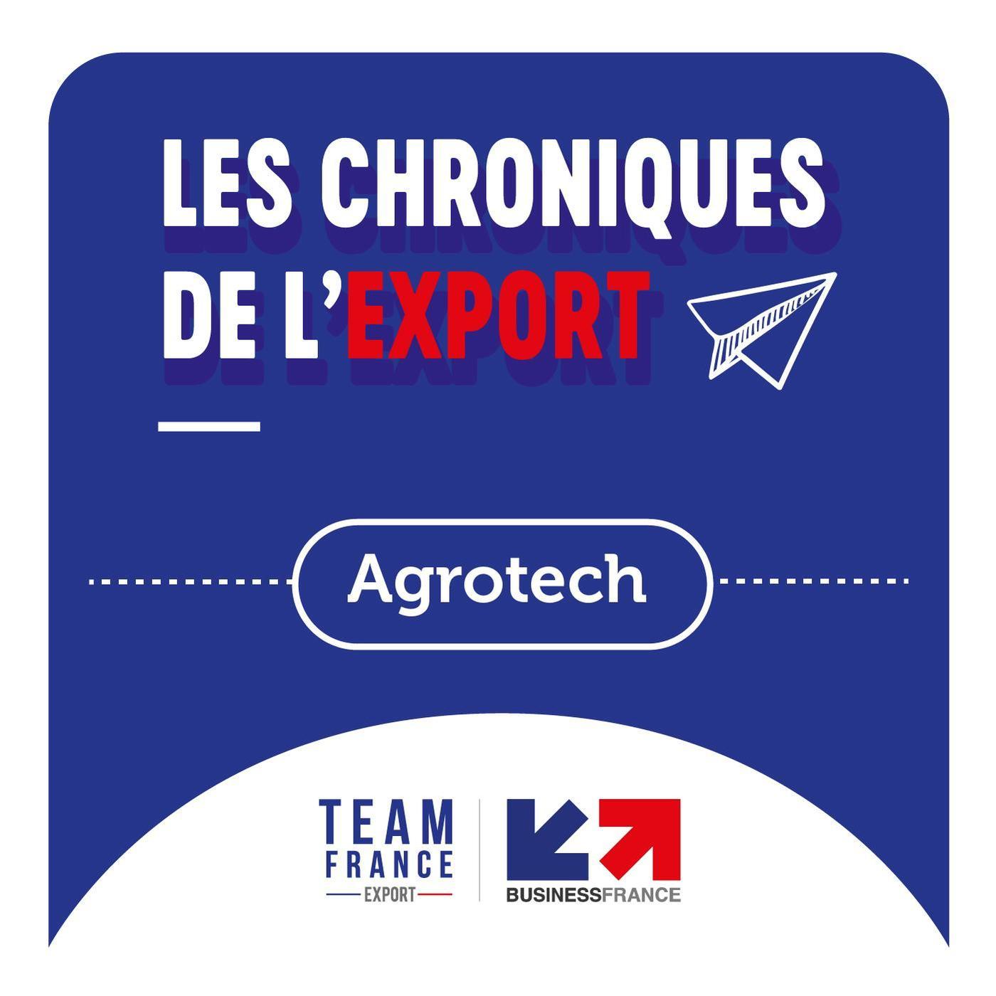 Les Chroniques de l'Export : Agrotech