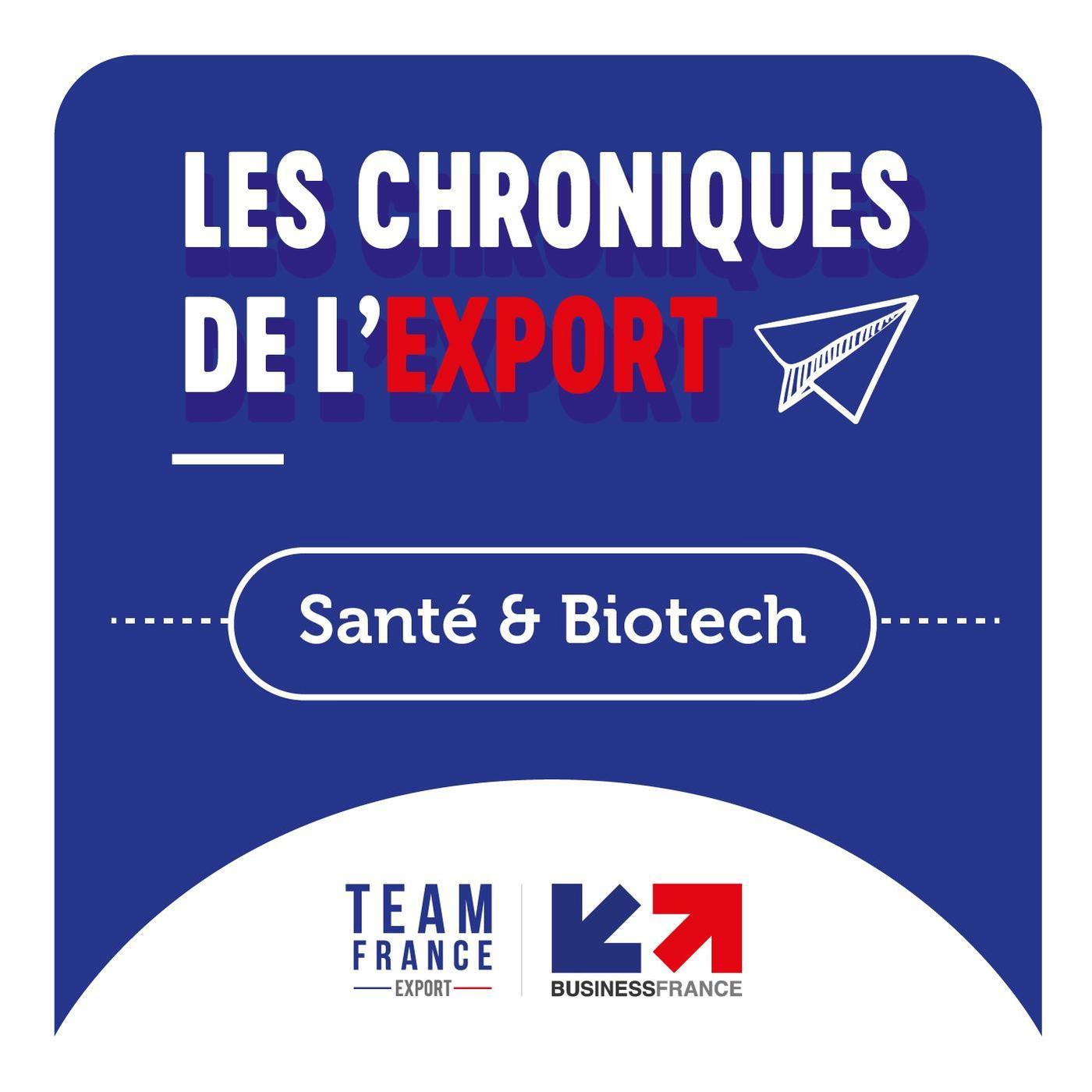 Les Chroniques de l'Export : Santé & Biotech