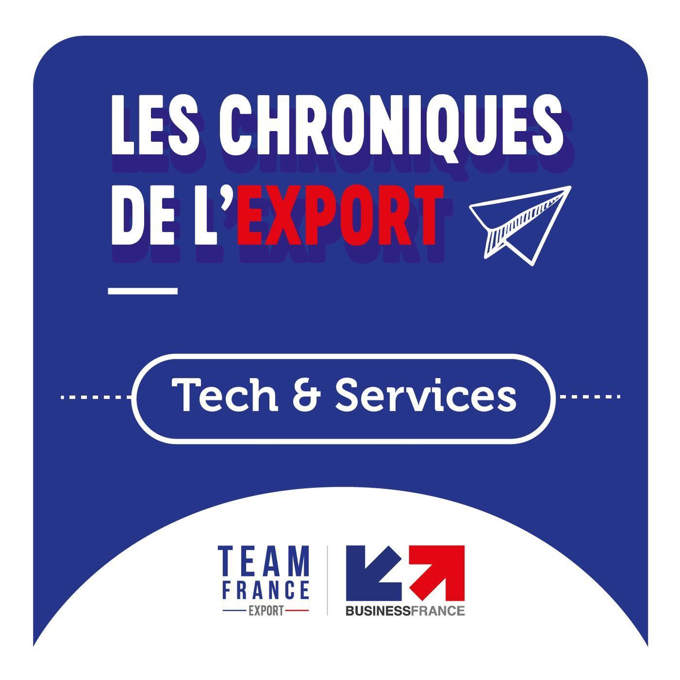Les Chroniques de l'Export : Tech & Services