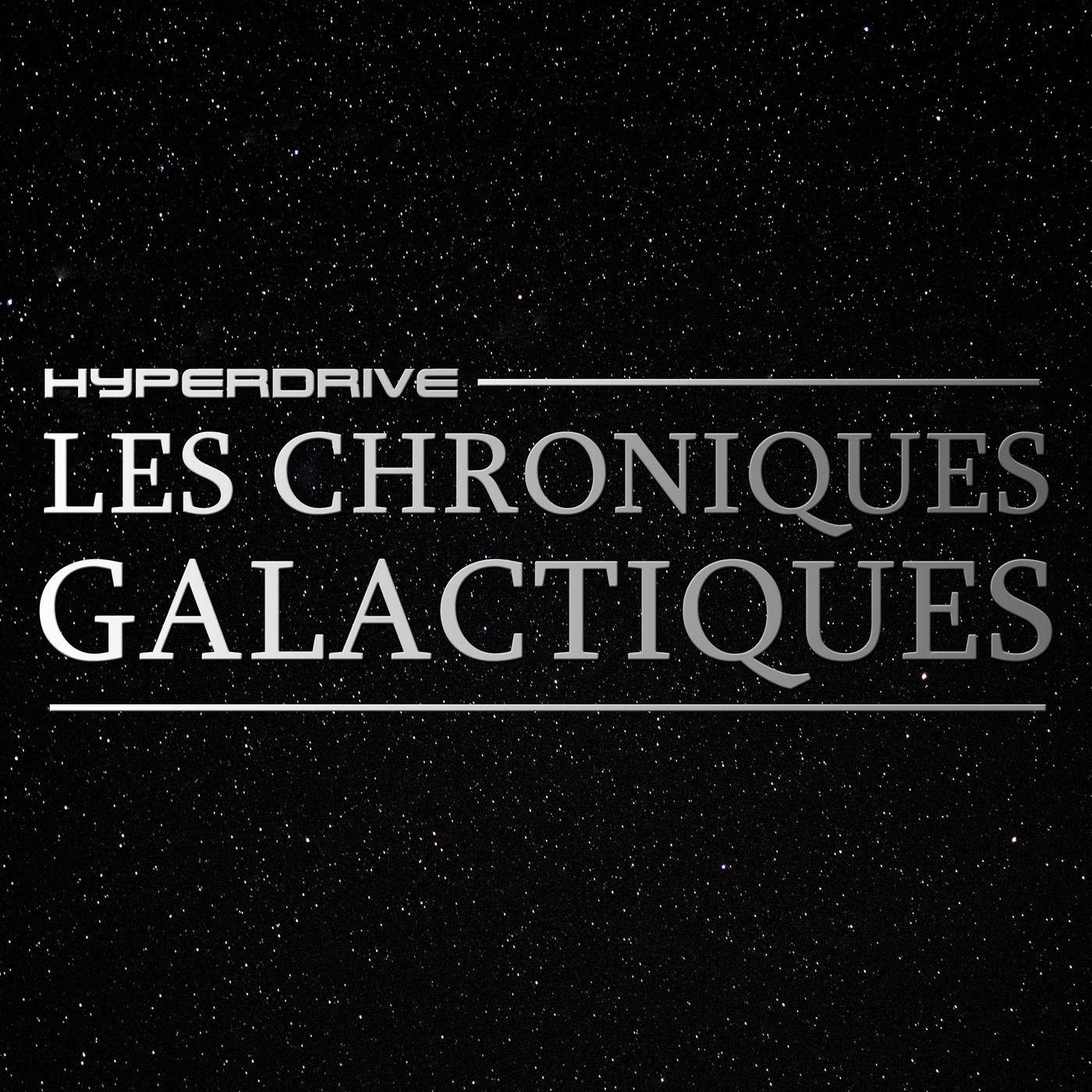 Les Chroniques Galactiques - la Fiction audio Star Wars