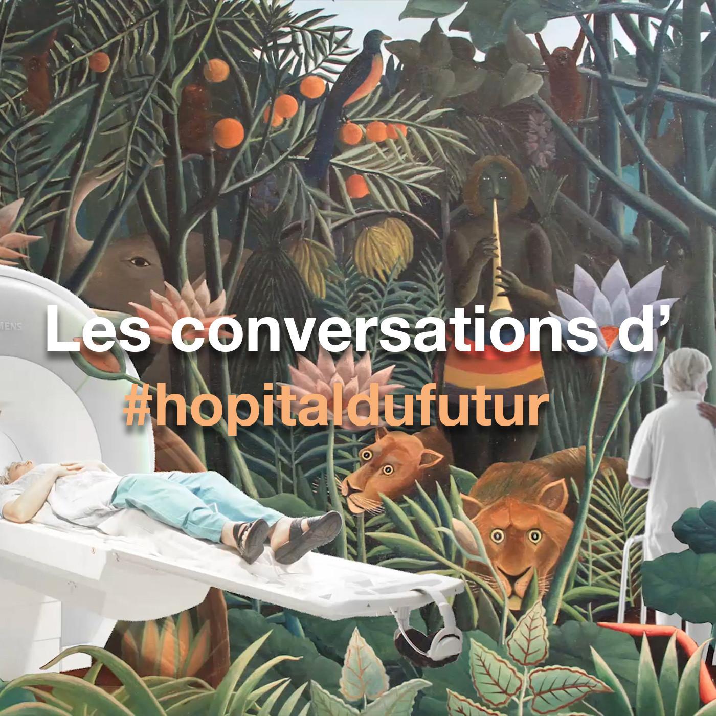 Les conversations d'#hopitaldufutur