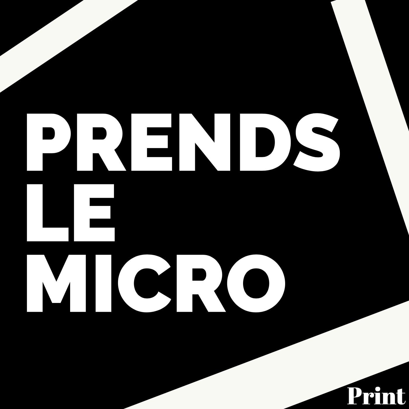 PRENDS LE MICRO