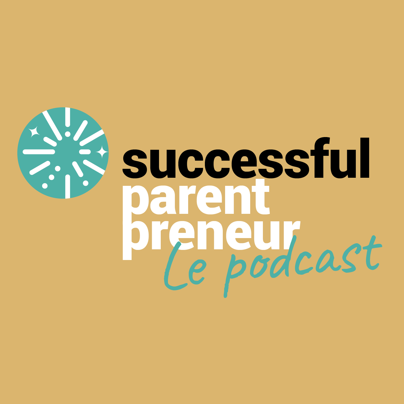 Successful ParentPreneur - Le Podcast