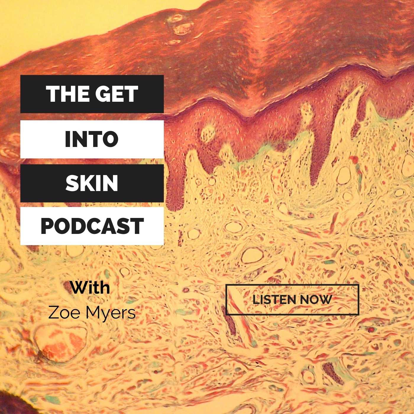 The Get Into Skin Podcast