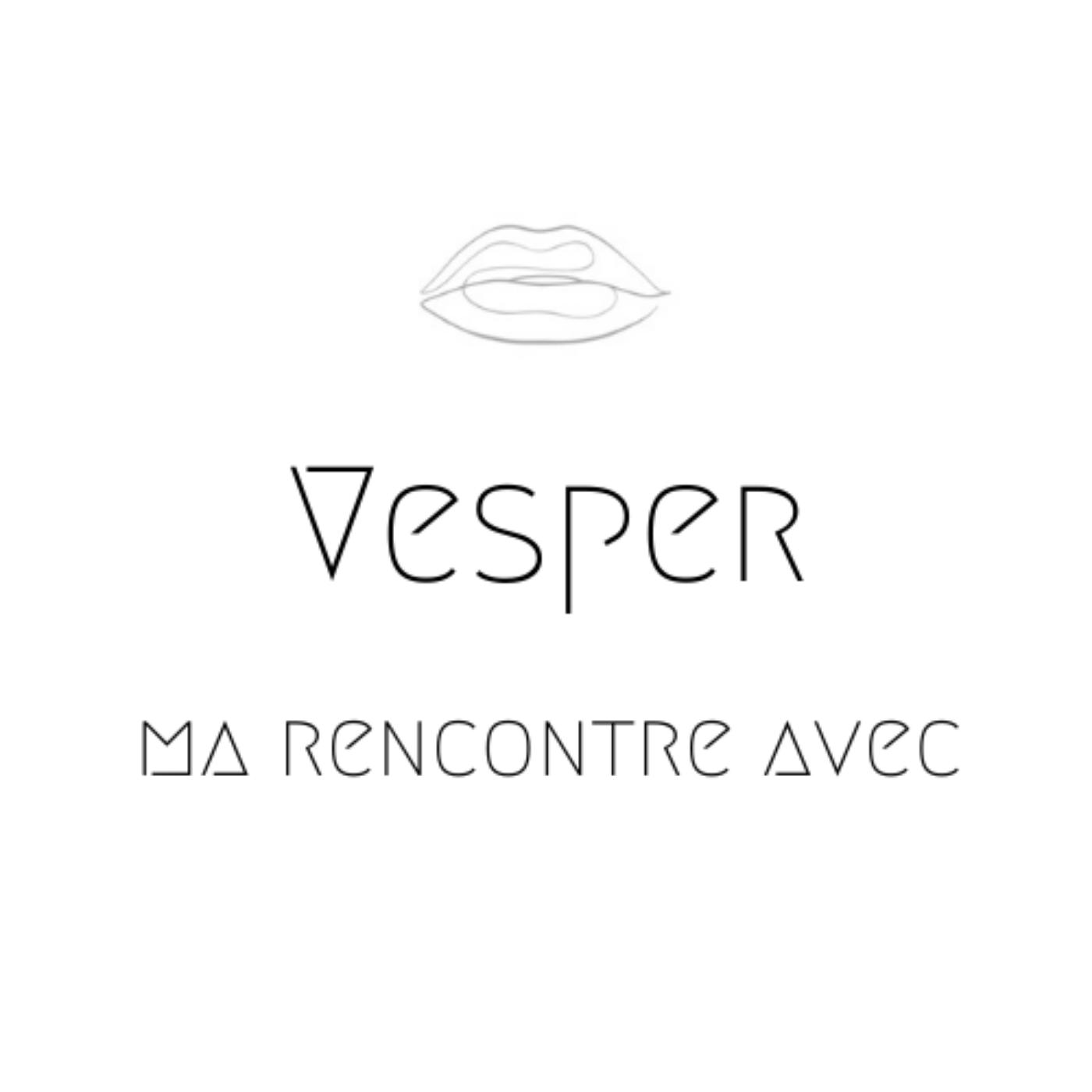 Vesper, rencontre avec ...