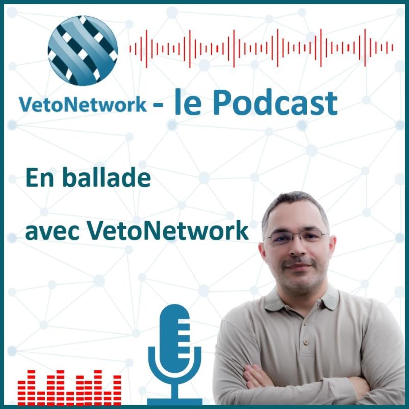 🌎 En ballade avec VetoNetwork - le Podcast 📲