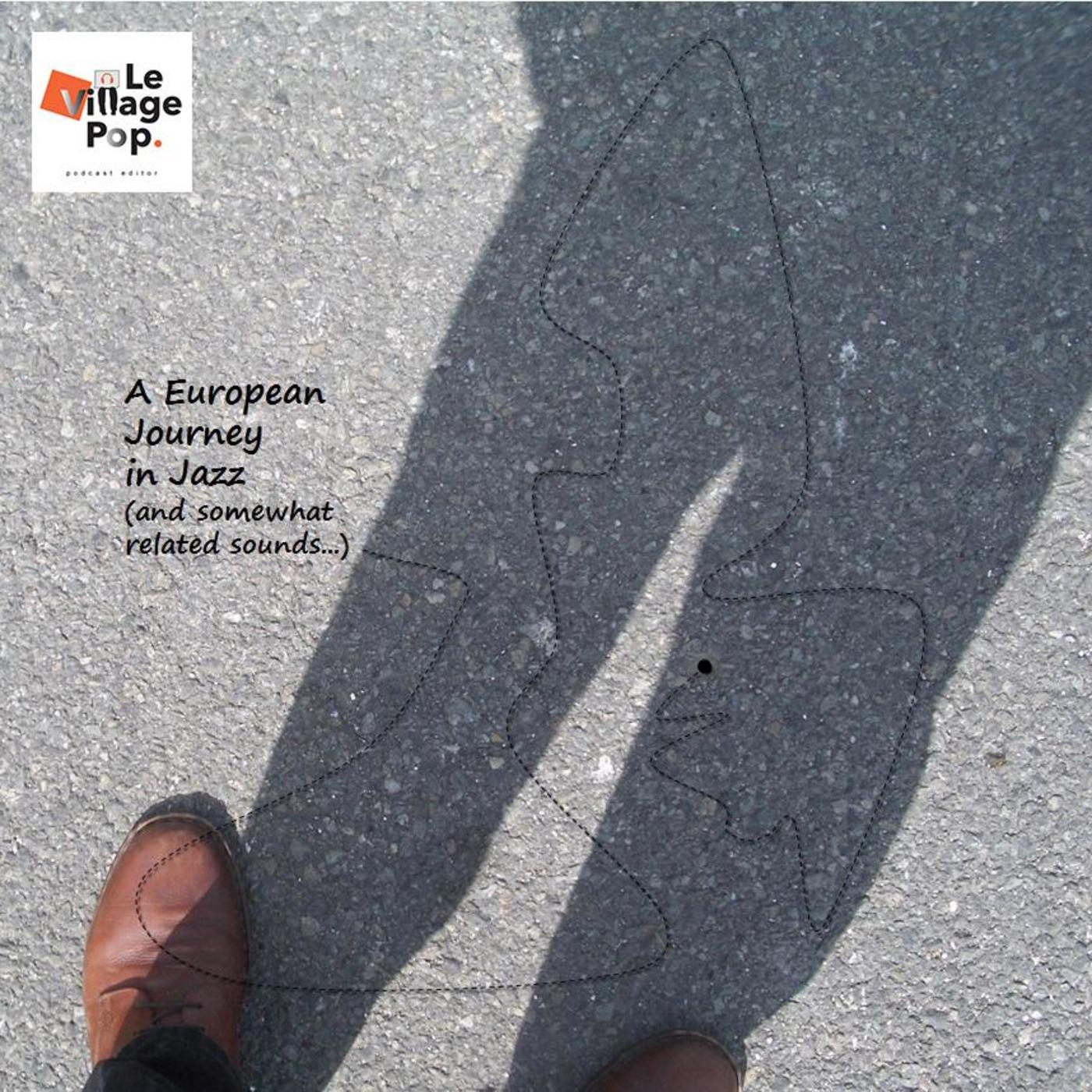 AEJiJ - A European Journey in Jazz (and somewhat related sounds...)